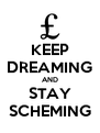 KEEP DREAMING AND STAY SCHEMING - Personalised Poster A4 size