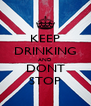 KEEP DRINKING AND DONT STOP - Personalised Poster A4 size