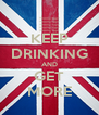 KEEP DRINKING AND GET MORE - Personalised Poster A4 size