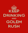 KEEP DRINKING AND GOLEM RUSH - Personalised Poster A4 size