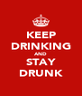 KEEP DRINKING AND STAY DRUNK - Personalised Poster A4 size