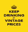 KEEP DRINKING AT VINTAGE PRICES - Personalised Poster A4 size