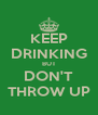 KEEP DRINKING BUT DON'T THROW UP - Personalised Poster A4 size