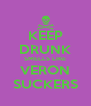 KEEP DRUNK SMELLS LIKE VERON SUCKERS - Personalised Poster A4 size