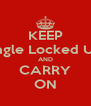 KEEP Eagle Locked Up AND CARRY ON - Personalised Poster A4 size