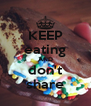 KEEP eating AND don't share - Personalised Poster A4 size