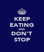KEEP EATING AND DON'T STOP - Personalised Poster A4 size