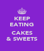 KEEP EATING  CAKES & SWEETS - Personalised Poster A4 size