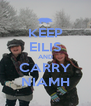 KEEP EILIS AND CARRY NIAMH - Personalised Poster A4 size