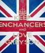 KEEP ENCHANCERS AND LOVE GREYSON - Personalised Poster A4 size