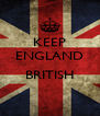 KEEP ENGLAND  BRITISH  - Personalised Poster A4 size