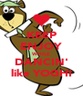 KEEP ENJOY WHILE DANCIN' like YOGHI - Personalised Poster A4 size