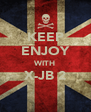 KEEP ENJOY WITH X-JB 2  - Personalised Poster A4 size