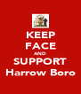 KEEP FACE AND SUPPORT Harrow Boro - Personalised Poster A4 size