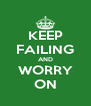 KEEP FAILING AND WORRY ON - Personalised Poster A4 size