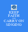 KEEP FAITH AND CARRY ON SINGING - Personalised Poster A4 size