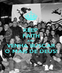 KEEP FAITH AND VENHA BUSCAR O MAIS DE DEUS! - Personalised Poster A4 size