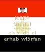 KEEP faithful AND fawado elsisi dd el erhab wl5rfan - Personalised Poster A4 size