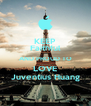 KEEP Faithful AND PROUD TO LOVE Juventius Huang - Personalised Poster A4 size