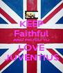 KEEP Faithful AND PROUD TO LOVE JUVENTIUS - Personalised Poster A4 size