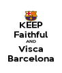 KEEP Faithful AND Visca Barcelona - Personalised Poster A4 size