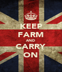 KEEP FARM AND CARRY ON - Personalised Poster A4 size