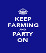 KEEP FARMING AND PARTY ON - Personalised Poster A4 size