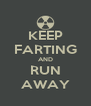 KEEP FARTING AND RUN AWAY - Personalised Poster A4 size