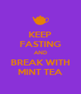 KEEP FASTING AND BREAK WITH MINT TEA - Personalised Poster A4 size