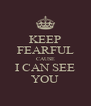 KEEP FEARFUL CAUSE I CAN SEE YOU - Personalised Poster A4 size