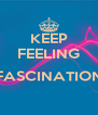 KEEP FEELING  FASCINATION  - Personalised Poster A4 size