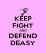 KEEP FIGHT AND DEFEND DEASY - Personalised Poster A4 size