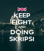 KEEP FIGHT AND DOING SKRIPSI - Personalised Poster A4 size