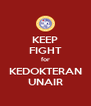 KEEP FIGHT for KEDOKTERAN UNAIR - Personalised Poster A4 size