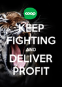 KEEP FIGHTING AND DELIVER PROFIT - Personalised Poster A4 size