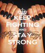 KEEP FIGHTING AND STAY STRONG - Personalised Poster A4 size