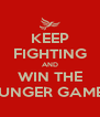 KEEP FIGHTING AND WIN THE HUNGER GAMES - Personalised Poster A4 size