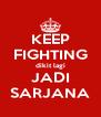 KEEP FIGHTING dikit lagi JADI SARJANA - Personalised Poster A4 size