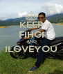 KEEP FIHGI AND ILOVEYOU  - Personalised Poster A4 size
