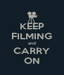 KEEP FILMING and CARRY ON - Personalised Poster A4 size