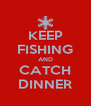 KEEP FISHING AND CATCH DINNER - Personalised Poster A4 size
