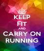 KEEP FIT AND CARRY ON RUNNING - Personalised Poster A4 size