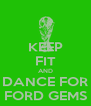 KEEP FIT AND DANCE FOR FORD GEMS - Personalised Poster A4 size