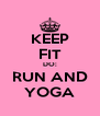KEEP FIT DO: RUN AND YOGA - Personalised Poster A4 size