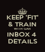 KEEP 'FIT' & TRAIN WITH GAR INBOX 4  DETAILS - Personalised Poster A4 size
