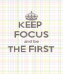 KEEP  FOCUS and be THE FIRST  - Personalised Poster A4 size