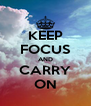KEEP FOCUS AND CARRY ON - Personalised Poster A4 size