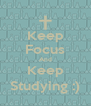 Keep Focus And Keep Studying :) - Personalised Poster A4 size