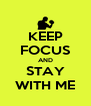 KEEP FOCUS AND STAY WITH ME - Personalised Poster A4 size
