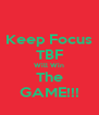Keep Focus TBF Will Win The GAME!!! - Personalised Poster A4 size
